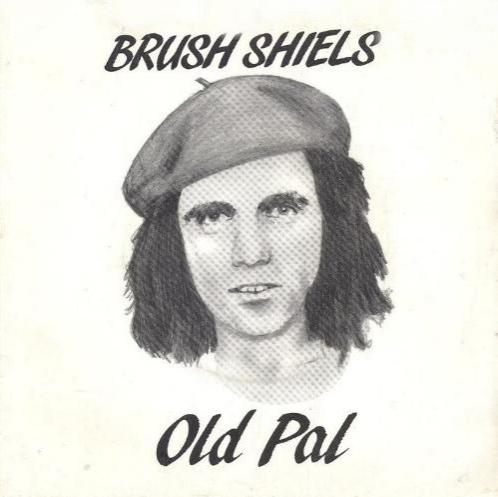 Brush Shiels -- OLD PAL